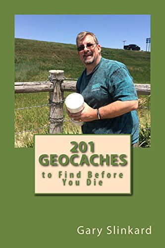 201 Geocaches to Find Before You Die: First Edition (English Edition)