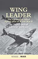 Wing Leader: The Top Scoring Allied Fighter Pilot of Wwii (Fighter Pilots)