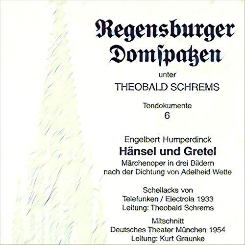 Hänsel und Gretel, Act I Scene 2: Da liegt nun der gute Topf in Scherben (Recorded 1954) (Live)