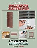 Chauffage & Climatisation : chauffage - radiateurs électriques (L'essentiel du bricolage)