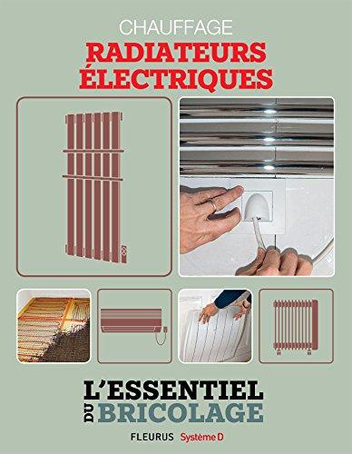 Chauffage & Climatisation : chauffage - radiateurs électriques (L'essentiel du bricolage) (French...