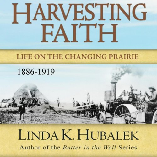 Harvesting Faith: Life on the Changing Prairie audiobook cover art