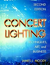Concert Lighting, Second Edition: Techniques, Art and Business