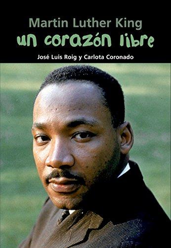 Martin Luther King. Un corazón libre: 11 (Biografía joven)