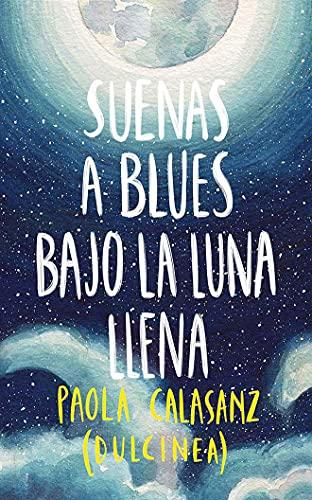 Suenas a Blues Bajo La Luna Llena: 1 (Serie Luna)