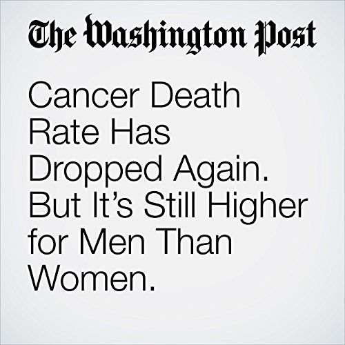 Cancer Death Rate Has Dropped Again. But It's Still Higher for Men Than Women. copertina