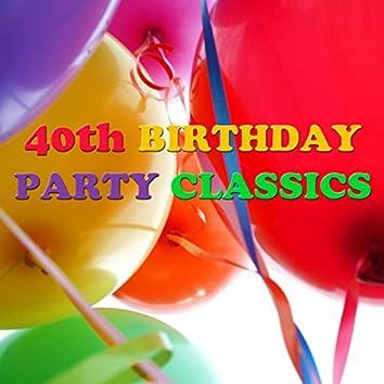 40th Birthday Party Classics