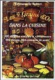 Les 9 grains d'or dans la cuisine - 400 recettes simples et savoureuses, des menus, des conseils de santé