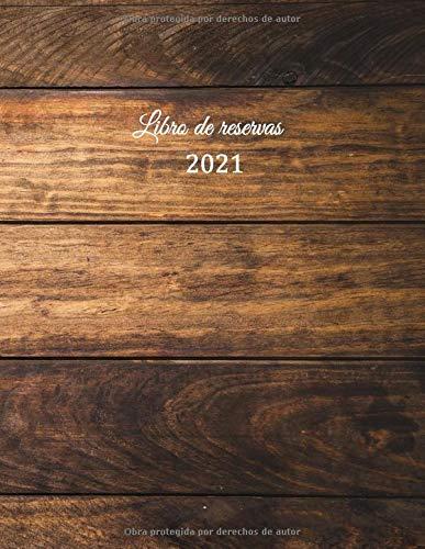 Libro de reservas 2021: Libro de reservas - Calendario de reservas para restaurantes, bistros y hoteles | 370 páginas - 1 día = 1 página | El ... cobertura insensible | efecto madera marrón