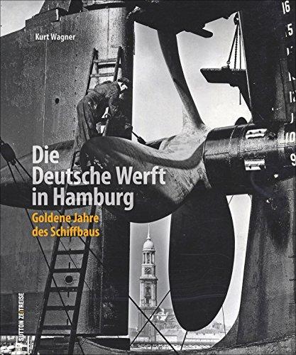 Rund 160 Aufnahmen erzählen die Geschichte der Deutschen Werft in Hamburg-Finkenwerder von 1918 bis 1973. Mit Bildern von Maschinen, Schiffen, ... Schiffbaus (Sutton - Bilder der Schifffahrt)