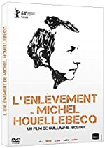 L'enlèvement de Michel Houellbecq