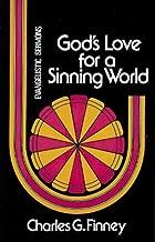 Gods Love for Sinning World (Evangelistic Sermons) by Charles G. Finney (1999-12-02)