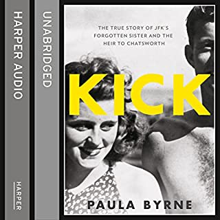 Kick: The True Story of Kick Kennedy, JFK's Forgotten Sister and the Heir to Chatsworth audiobook cover art