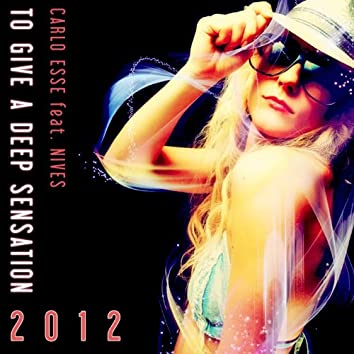 To Give a Deep Sensation 2012 (feat. Nives)