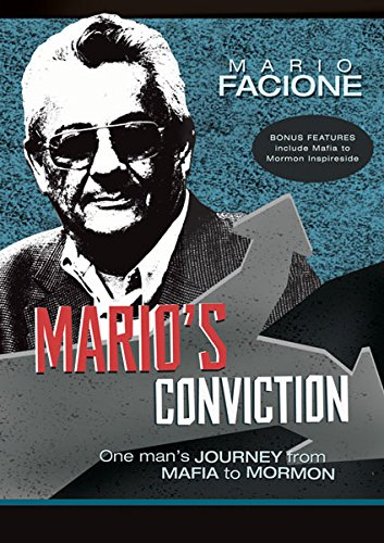 Mario's Conviction - One Man's Journey from Mafia to Mormon