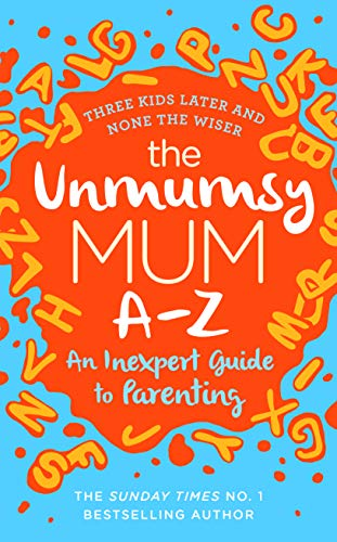 Unmumsy Mum A-Z - An Inexpert Guide to Parenting