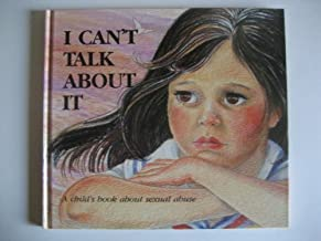 I Can't Talk About It: A Child's Book About Sexual Abuse (Hurts of Childhood Series)