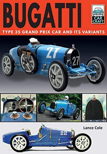 Bugatti Type 35 Grand Prix Car and its Variants (Car Craft) (English Edition)