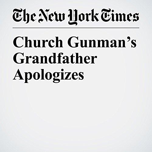 Church Gunman's Grandfather Apologizes copertina