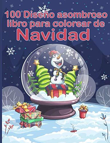 100 Diseño asombroso libro para colorear de Navidad: Entra en la Magia de la Navidad con más de 100 relajantes dibujos de Renos, Papás Noeles, Trineos, Árboles de ... de nieve y mucho más!