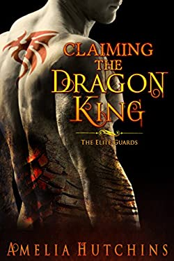 Claiming the Dragon King: An Elite Guards Novel (The Elite Guards)