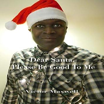 Dear Santa, Please Be Good to Me