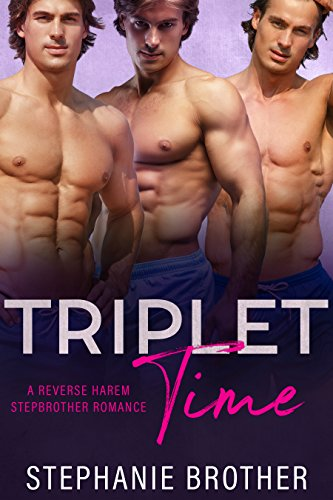 Triplet Time: A Reverse Harem Stepbrother Romance (Triplets) by [Stephanie Brother]