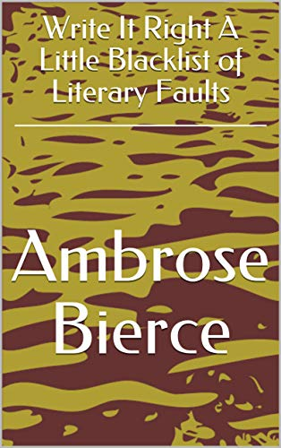 Write It Right A Little Blacklist of Literary Faults (English Edition)