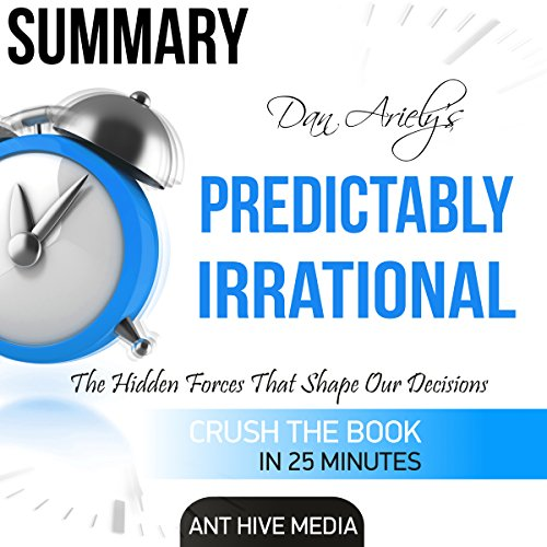 Dan Ariely's Predictably Irrational: The Hidden Forces That Shape Our Decisions Summary audiobook cover art