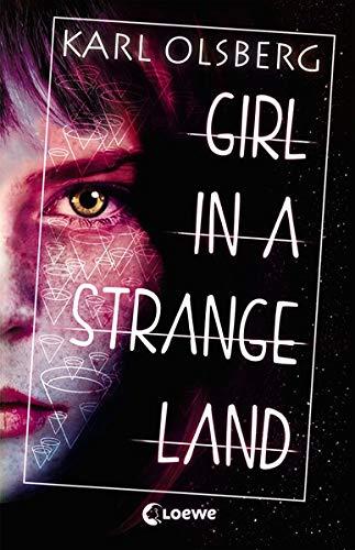 Girl in a Strange Land: Jugendbuch, tiefgründiger Thriller ab 14 Jahre