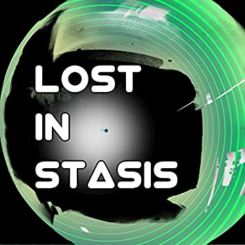 Lost in Stasis
