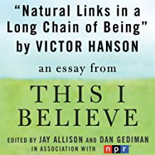 Natural Links in a Long Chain of Being: A 'This I Believe' Essay