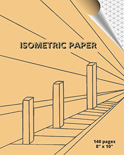 ISOMETRIC PAPER: SUITABLE FOR LANDSCAPING, ARCHITECTURE, SCULPTURE OR 3D PRINTER PROJECTS | GRID OF EQUILATERAL .28' TRIANGLES | GRAPH PAPER NOTEBOOK