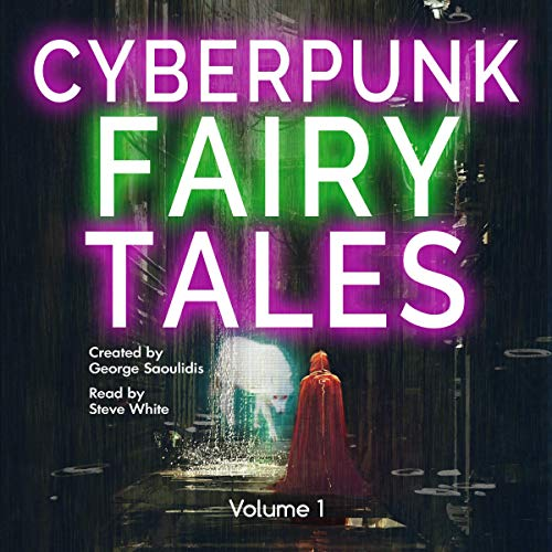 Cyberpunk Fairy Tales: Volume 1 cover art