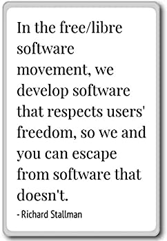 In the free/libre software movement we de.. - Richard Stallman quotes fridge magnet White