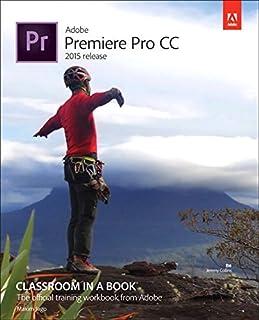 Adobe Premiere Pro CC Classroom in a Book (2015 release) by Maxim Jago(2015-09-26)