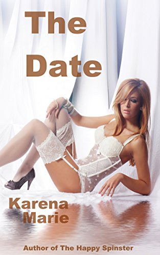 Book: The Date (The Happy Spinster Series #3) by Karena Marie