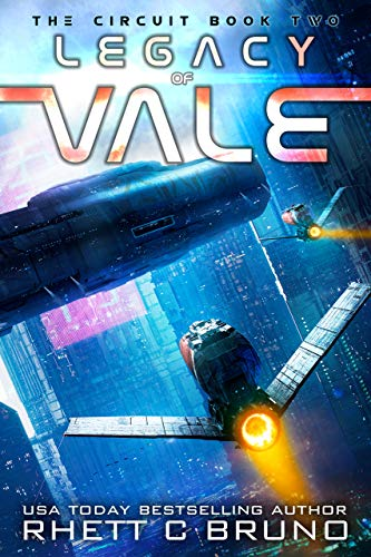 Legacy of Vale: A Space Opera Series (The Circuit Saga Book 2) Kindle Edition by Rhett C. Bruno  (Author)