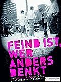 Feind ist, wer anders denkt: Eine Ausstellung über die Staatssicherheit der DDR