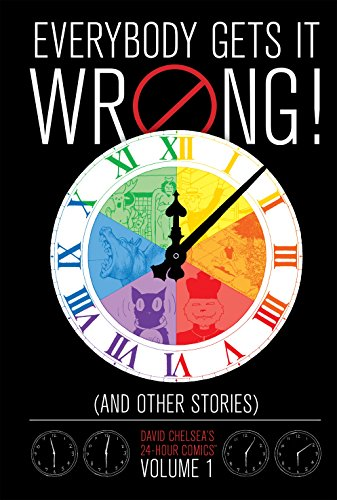 Everybody Gets It Wrong! and Other Stories: David Chelsea's 24-Hour Comics Vol. 1 (David Chelsea's 24-hour Comics) (English Edition)