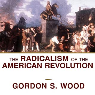 The Radicalism of the American Revolution audiobook cover art