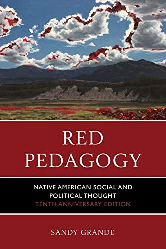 Compare Textbook Prices for Red Pedagogy: Native American Social and Political Thought 10th Anniversary Edition ISBN 9781610489898 by Grande, Sandy