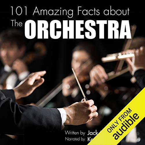 101 Amazing Facts About the Orchestra                   By:                                                                                                                                 Jack Goldstein                               Narrated by:                                                                                                                                 Kent Harris                      Length: 52 mins     1 rating     Overall 1.0