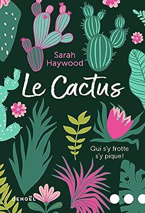 Le Cactus: Qui s'y frotte s'y pique! (Littérature) (French Edition)