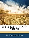 Le Fondement de La Morale - Nabu Press - 31/12/2009