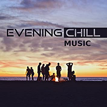 Evening Chill Music: Cool Electronic Songs, Active Time with Friends, Fun & Play, Instrumental Positive Vibes