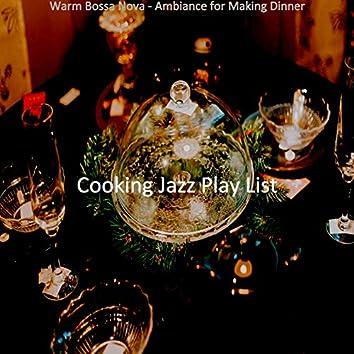 Warm Bossa Nova - Ambiance for Making Dinner