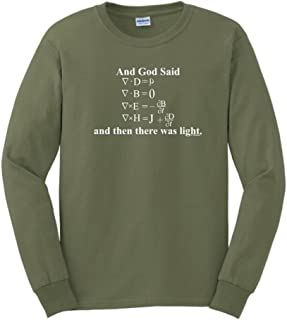 God Said Maxwell Equations and Then There was Light Long Sleeve T-Shirt