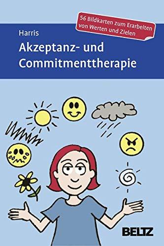 Akzeptanz- und Commitmenttherapie: 56 Bildkarten zum Erarbeiten von Werten und Zielen (Beltz Therapiekarten)