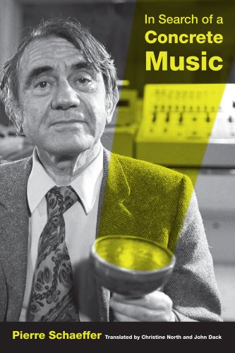 Schaeffer, P: In Search of a Concrete Music (California Studies in 20th-Century Music, Band 15)